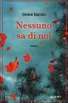 Nessuno sa di noi. di Simona Sparaco  pubblicato da Giunti Editore
