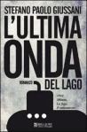 """""""L'ultima onda del lago"""" ultimo libro di Stefano Paolo Giussani- Bellavita Editore."""