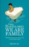 We are family di Fabio Bartolomei, e/o editore 2013.