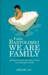 We are family di Fabio Bartolomei, e/o editore 2013.