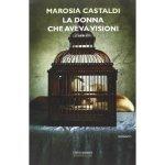 La donna che aveva visioni-Marosia Castaldi-Barbera Editore